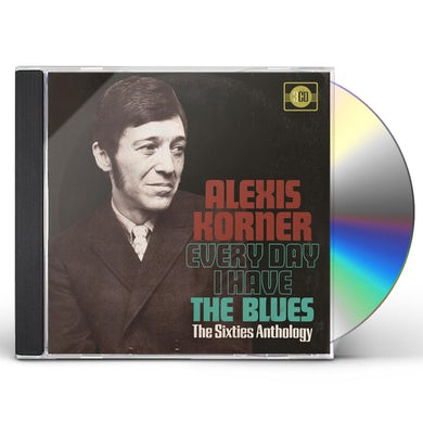 Alexis Korner EVERY DAY I HAVE THE BLUES: 60S ANTHOLOGY CD