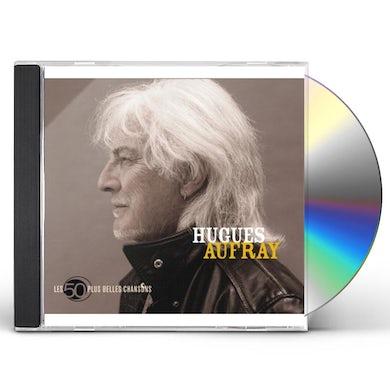 Hugues Aufray LES 50 PLUS BELLES CHANSONS CD