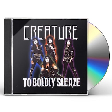 creature TO BOLDLY SLEAZE CD