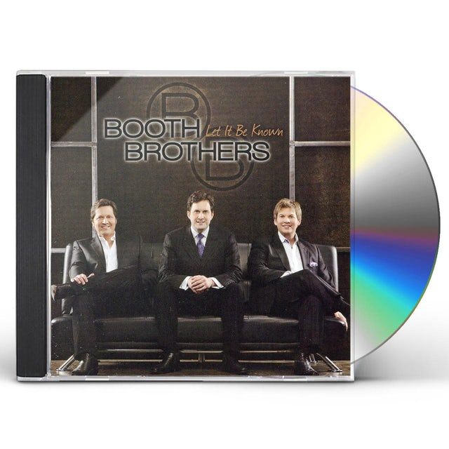 Booth Brothers LET IT BE KNOWN CD