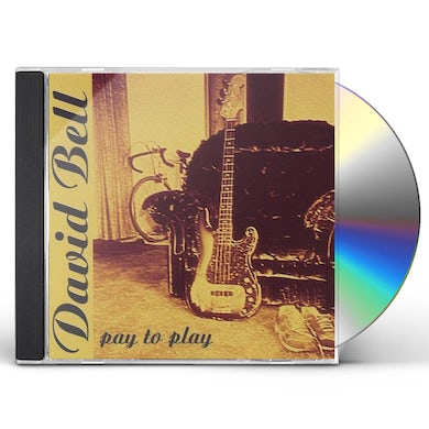 David Bell PAY TO PLAY CD