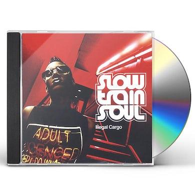 Slow Train Soul ILLEGAL CARGO CD