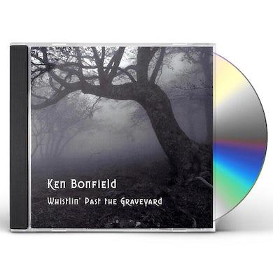 Ken Bonfield WHISTLIN' PAST THE GRAVEYARD CD