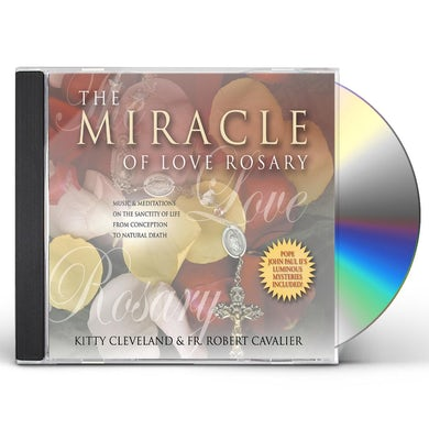 Kitty Cleveland THE MIRACLE OF LOVE ROSARY CD