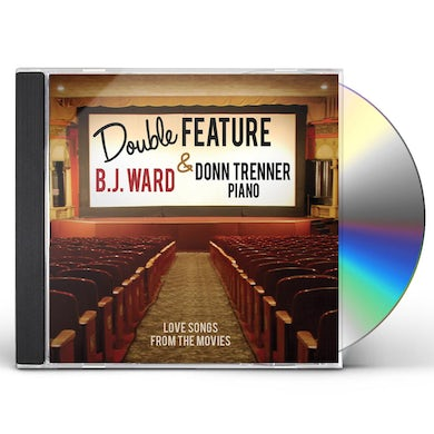 B.J. Ward DOUBLE FEATURE: LOVE SONGS FROM THE MOVIES CD