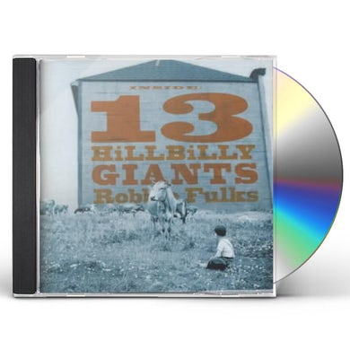 Robbie Fulks 13 HILLBILLY GIANTS CD