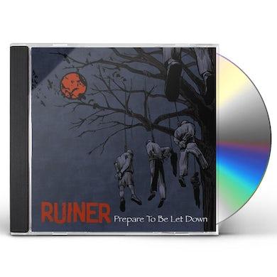 Ruiner PREPARE TO BE LET DOWN CD