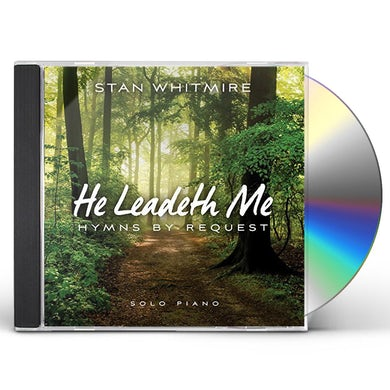 Stan Whitmire HE LEADETH ME: HYMNS BY REQUEST CD