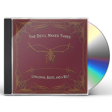 Devil Makes Three LONGJOHNS, BOOTS, AND A BELT CD