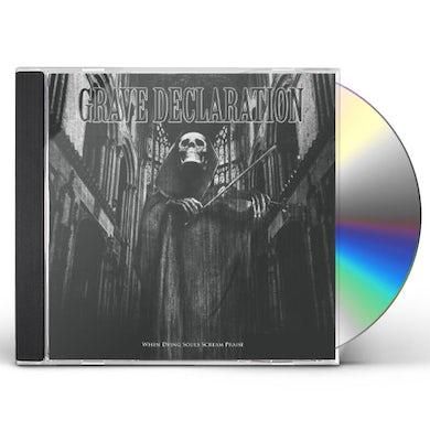 Grave Declaration WHEN DYING SOULS SCREAM PRAISE CD