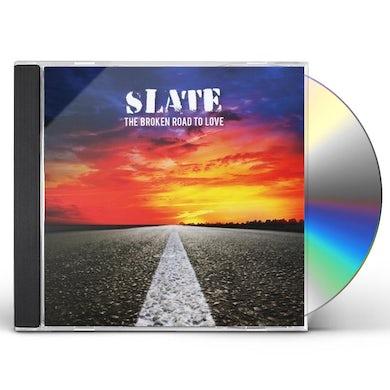Slate THE BROKEN ROAD TO LOVE CD