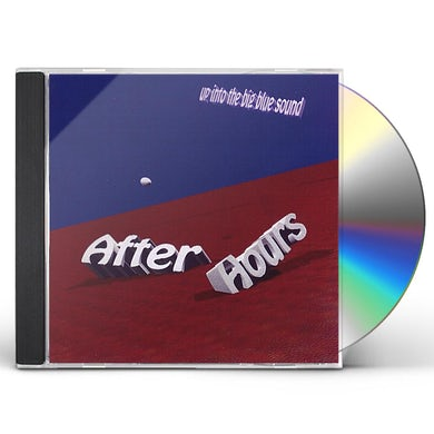 After Hours UP INTO THE BIG BLUE SOUND CD