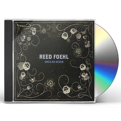 Reed Foehl ONCE AN OCEAN CD