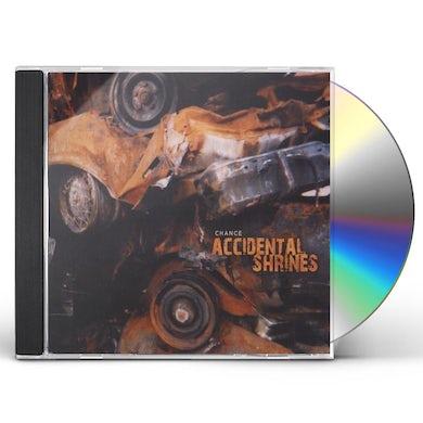 Chance ACCIDENTAL SHRINES CD