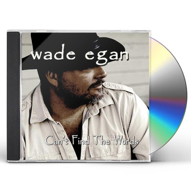 Wade Egan CAN'T FIND THE WORDS CD