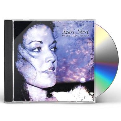 Shari Short MY LIFE IS A SOUNDTRACK CD