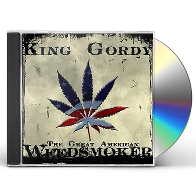 King Gordy GREAT AMERICAN WEED SMOKER CD