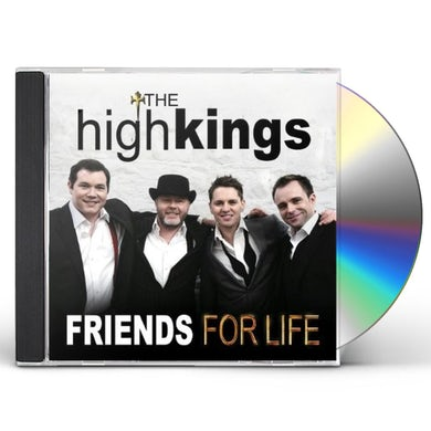 High Kings FRIENDS FOR LIFE CD