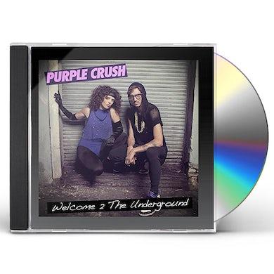 Purple Crush WELCOME 2 THE UNDERGROUND CD