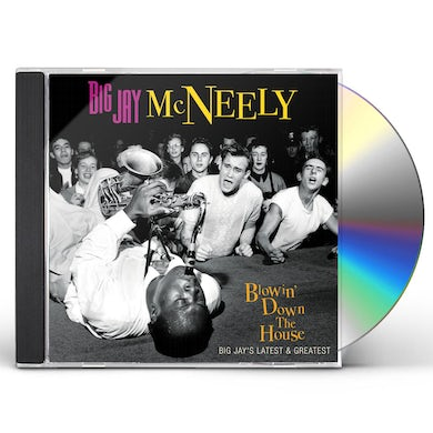 Big Jay Mcneely BLOWIN' DOWN THE HOUSE-BIG JAY'S LATEST & GREATEST CD