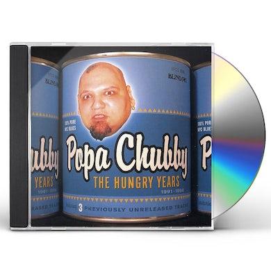 Popa Chubby HUNGRY YEARS CD