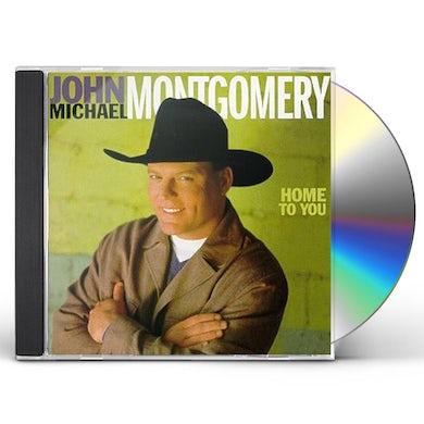 John Michael Montgomery HOME TO YOU CD