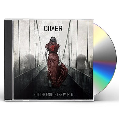 Cilver NOT THE END OF THE WORLD CD