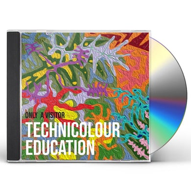 Only a Visitor TECHNICOLOUR EDUCATION CD