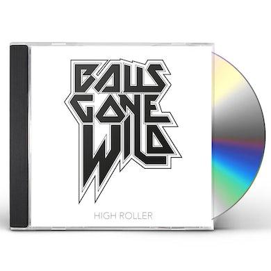 Balls Gone Wild HIGH ROLLER CD