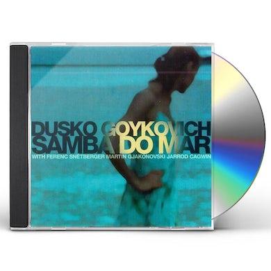 Dusko Gojkovic SAMBA DO MAR CD