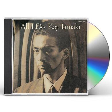 Koji Tamaki ALL I DO CD