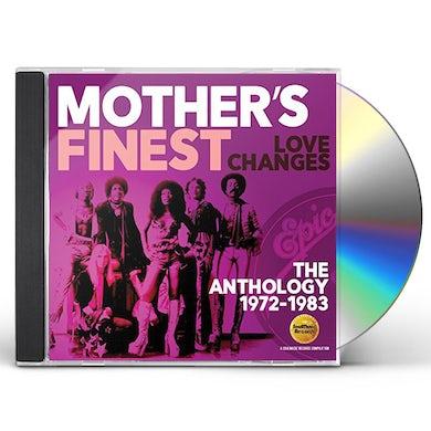 Mother'S Finest LOVE CHANGES: ANTHOLOGY 1972-1983 CD