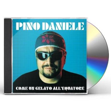Pino Daniele COME UN GELATO ALL'EQUATORE CD