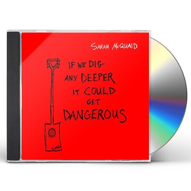 Sarah Mcquaid IF WE DIG ANY DEEPER IT COULD GET DANGEROUS CD