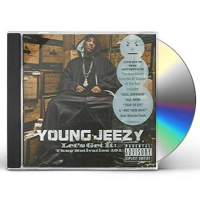 Jeezy LET'S GET IT: THUG MOTIVATION 101 CD