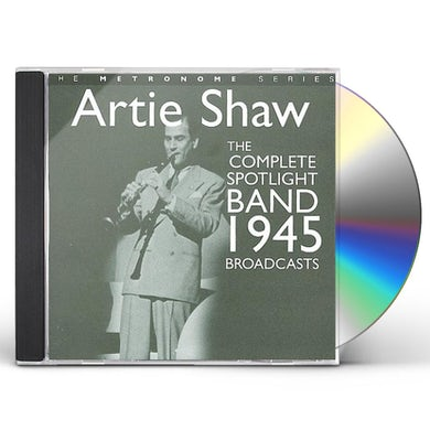 Artie Shaw COMPLETE SPOTLIGHT BAND 1945 BROADCASTS CD
