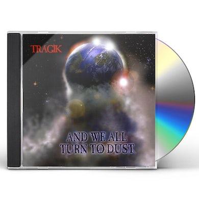 Tragik WE ALL TURN TO DUST CD