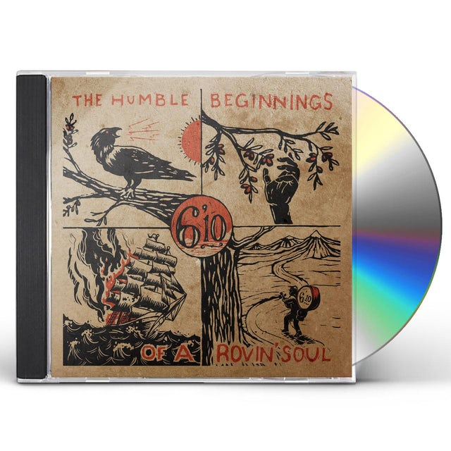 6'10 HUMBLE BEGINNINGS OF A ROVIN' SOUL CD