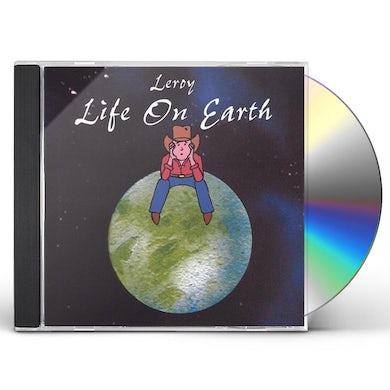 Leroy LIFE ON EARTH CD