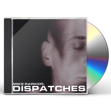Mike Parker DISPATCHES CD