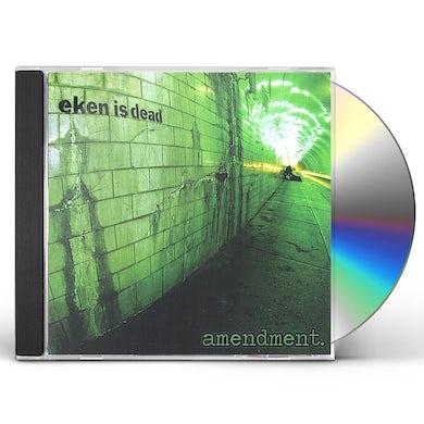 Eken Is Dead AMENDMENT. CD
