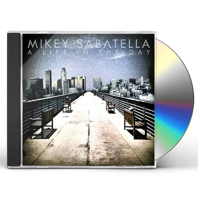 Mikey Sabatella LIFE IN THE DAY CD
