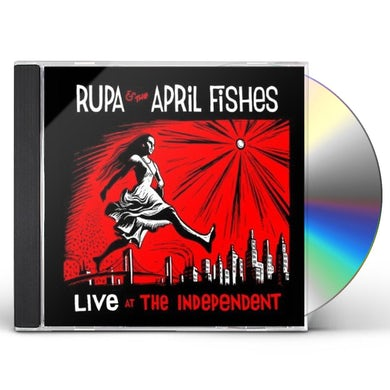 Rupa & The April Fishes LIVE AT THE INDEPENDENT CD