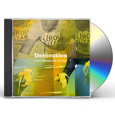 Decoration DON'T DISAPPOINT US NOW CD