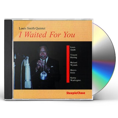 Louis Smith I WAITED FOR YOU CD