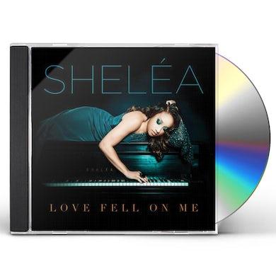 Shelea LOVE FELL ON ME CD