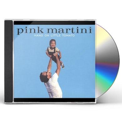 Pink Martini HANG ON LITTLE TOMATO CD