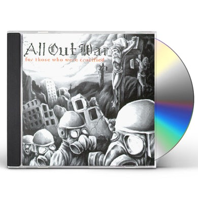 All Out War FOR THOSE WHO WERE CRUCIFIED CD