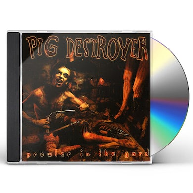 Pig Destroyer PROWLER IN THE YARD CD