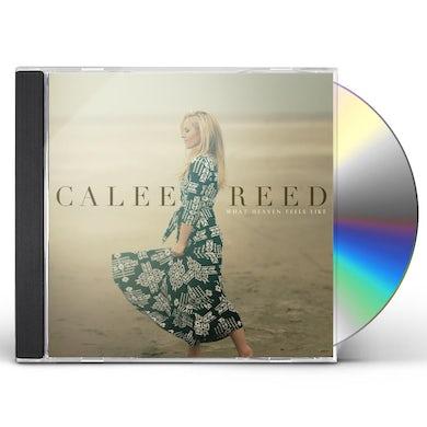 Calee Reed WHAT HEAVEN FEELS LIKE CD